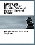 Letters and Despatches of Horatio, Viscount Nelson, Duke of Bronte