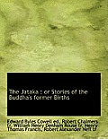 The Jataka: Or Stories of the Buddha's Former Births