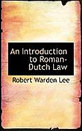 An Introduction to Roman-Dutch Law