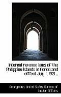 Internal Revenue Laws of the Philippine Islands in Force and Effect July 1, 1921 ..