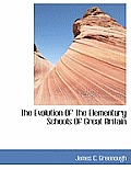 The Evolution of the Elementary Schools of Great Britain