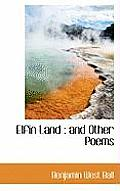 Elfin Land: And Other Poems
