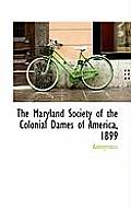 The Maryland Society of the Colonial Dames of America, 1899