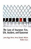 The Laws of Insurance: Fire, Life, Accident, and Guarantee