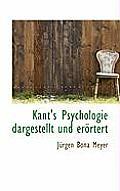 Kant's Psychologie Dargestellt Und Erortert