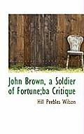 John Brown, a Soldier of Fortune;ba Critique