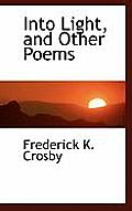 Into Light, and Other Poems