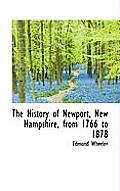 The History of Newport, New Hampshire, from 1766 to 1878