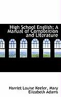 High School English; A Manual of Composition and Literature