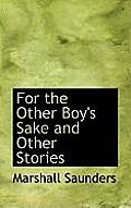For the Other Boy's Sake and Other Stories