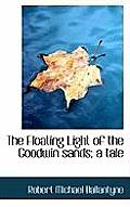 The Floating Light of the Goodwin Sands; A Tale