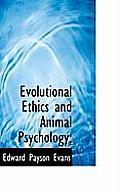 Evolutional Ethics and Animal Psychology;