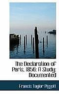 The Declaration of Paris, 1856: A Study: Documented