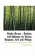 Charles Devens: Orations and Addresses on Various Occasions, Civil and Military