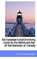 The Canadian Legal Directory: Guide to the Bench and Bar of the Dominion of Canada
