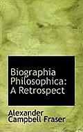 Biographia Philosophica: A Retrospect