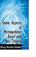 Some Aspects of Metropolitan Road and Rail Transit