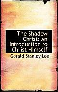 The Shadow Christ: An Introduction to Christ Himself