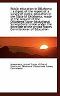 Public Education in Oklahoma: A Digest of the Report of a Survey of Public Education in the State O