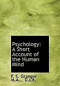 Psychology: A Short Account of the Human Mind