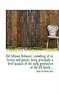 Old Silltown Stillwater: Something of Its History and People; Being Principally a Brief Account of T