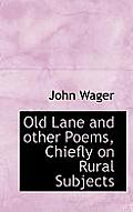 Old Lane and Other Poems, Chiefly on Rural Subjects