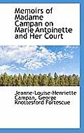 Memoirs of Madame Campan on Marie Antoinette and Her Court