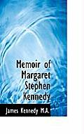 Memoir of Margaret Stephen Kennedy