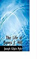 The Life of James J. Hill