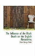 The Influence of the Black Death on the English Monasteries