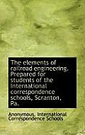 The Elements of Railroad Engineering. Prepared for Students of the International Correspondence Scho