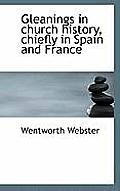 Gleanings in Church History, Chiefly in Spain and France