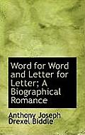 Word for Word and Letter for Letter; A Biographical Romance