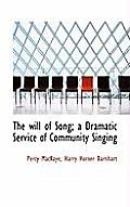 The Will of Song; A Dramatic Service of Community Singing