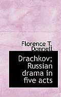 Drachkov; Russian Drama in Five Acts