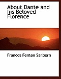 About Dante and His Beloved Florence