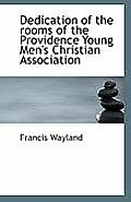 Dedication of the Rooms of the Providence Young Men's Christian Association