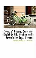 Songs of Brittany. Done Into English by G.E. Morrison, with Foreword by Edgar Preston