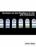 Sermons on the Prophets of the Old Testament