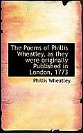 The Poems of Phillis Wheatley, as They Were Originally Published in London, 1773