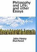 Philosophy and Life; And Other Essays