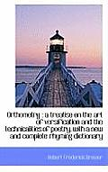 Orthometry: A Treatise on the Art of Versification and the Technicalities of Poetry, with a New and