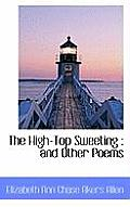 The High-Top Sweeting: And Other Poems