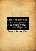 Color-Names and Their Congeners. a Semasiological Investigation