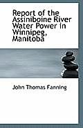 Report of the Assiniboine River Water Power in Winnipeg, Manitoba