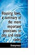 Housing Laws, a Summary of the More Important Provisions in City and State Codes