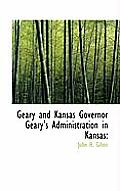 Geary and Kansas Governor Geary's Administration in Kansas
