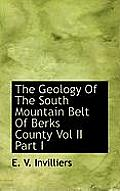 The Geology of the South Mountain Belt of Berks County Vol II Part I