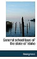 General School Laws of the State of Idaho