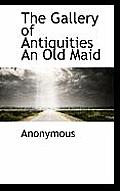 The Gallery of Antiquities an Old Maid